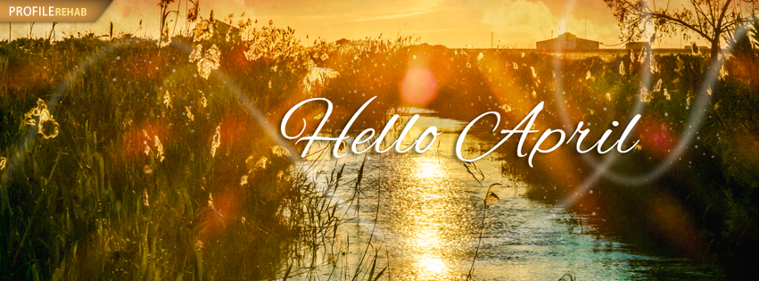 Hello April Facebook Covers - Hello April Pics - Hello April Pic - Hello April Images