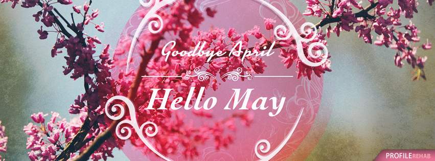 Goodbye April Hello May Quotes Images for Facebook - Hello May Goodbye April Pictures