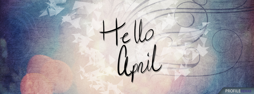 Hello April Quotes Images - Hello April Pictures for Facebook Covers