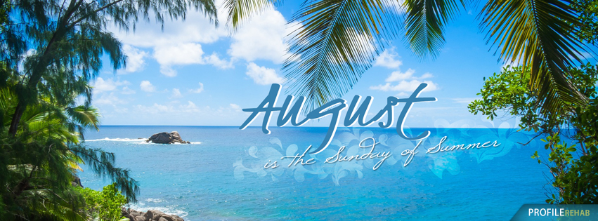 August Pictures with Quotes about August - Pretty Pictures of August