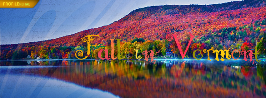 Vermont Fall Foliage Images for Facebook - Fall Foliage Vermont Photos for Facebook Covers