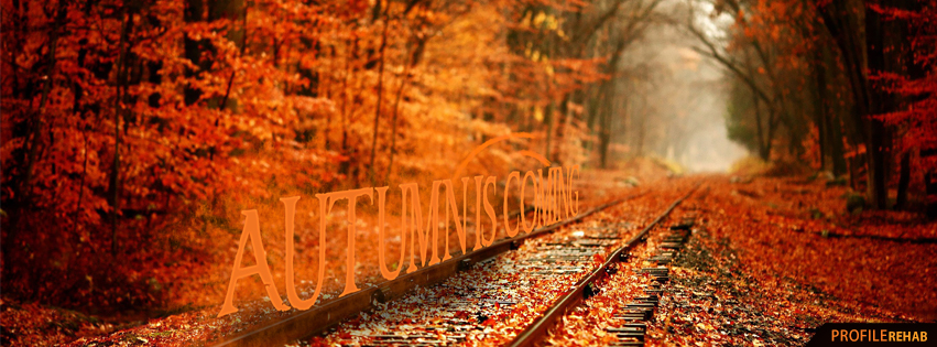 Autumn is Coming Images - Autumn Facebook Covers - Beginning of Fall Images