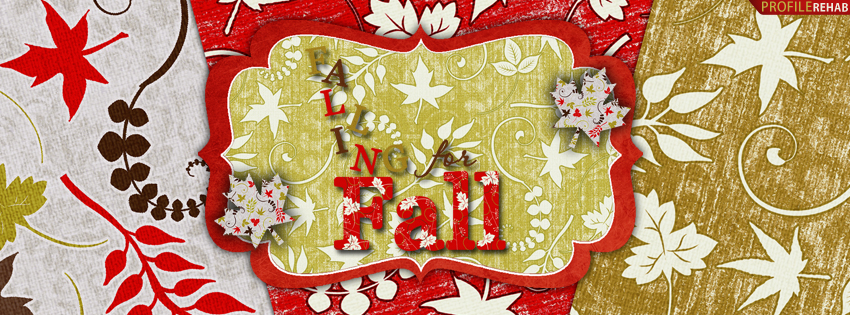 Falling for Fall Quote Facebook Cover for Timeline