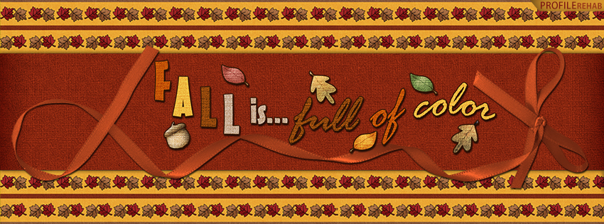 Fall is Full of Color Facebook Cover - Fall Graphics for Facebook
