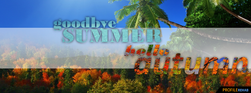 Goodbye Summer Hello Autumn Pictures - Goodbye Summer Hello Fall Quotes