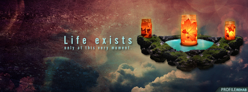 Unique Facebook Cover with Quote about Life
