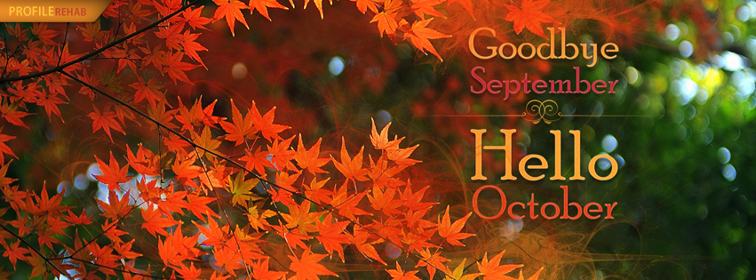 Goodbye September Hello October Quotes - October Photos - Fall 2018 Images