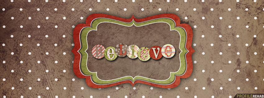 Christmas Quotes Images - Believe Quote Facebook Cover - Christmas Quotes Pictures
