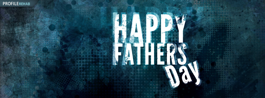 Grunge Happy Fathers Day Photos for Facebook Preview
