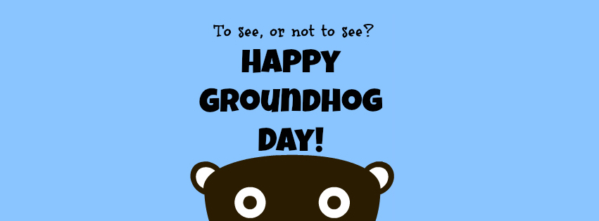 Groundhog Day Photos for FB - Ground Hogs Day Facebook Cover - Groundhog Image