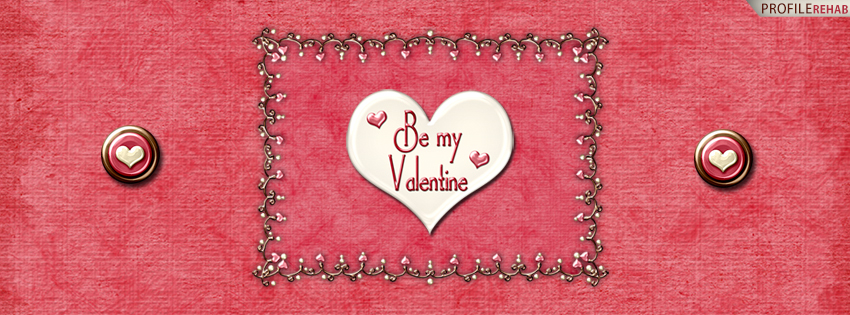 Be My Valentine Facebook Cover - Hearts Valentines for Facebook