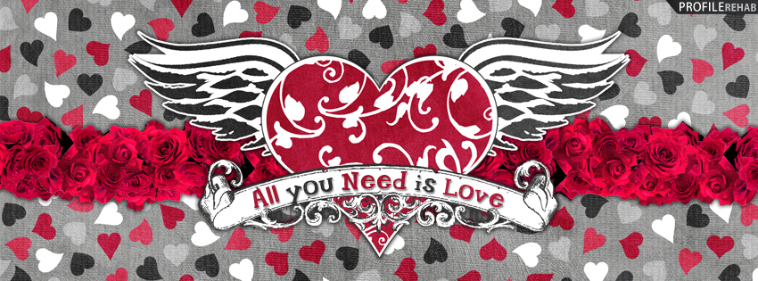 All You Need is Love Heart Cover for Facebook - Free Pictures of Hearts and Roses