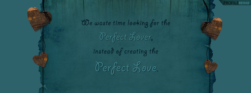 Perfect Love Quote Facebook Cover - Valentines Designs