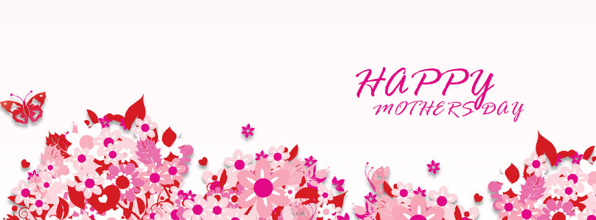 Mothers Day Facebook Cover - Happy Mother Day Wishes - Happy Mothers Day Galleries
