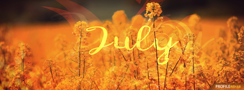 July Pic for Facebook Cover - Pretty July Pics - Flowery Pic of July