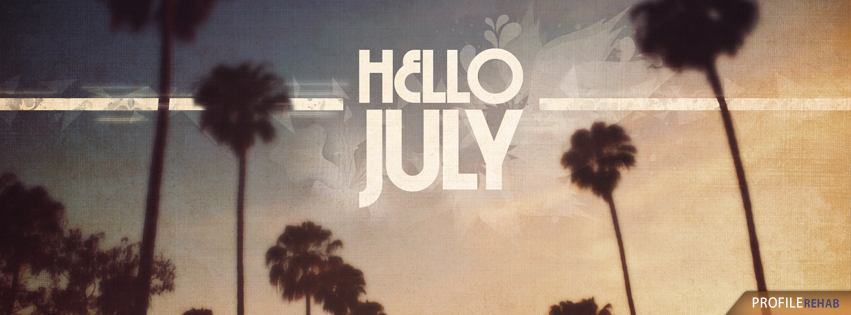 Hello July Pictures - Pictures of July for Facebook Covers Preview
