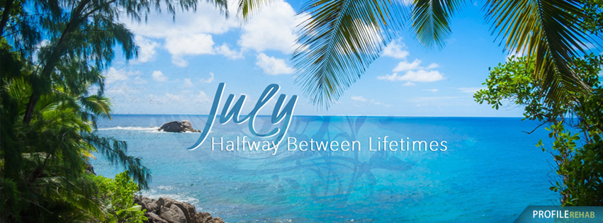 July Quotes Images for Facebook Covers - Quotes about July Images