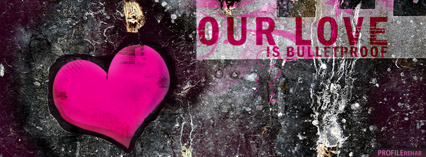 Our Love is Bulletproof Quote Facebook Cover - Valentine Day Image Free Download