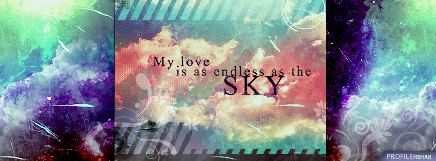 My Love is as Endless as the Sky Facebook Cover - Free Valentines Pictures and Quotes