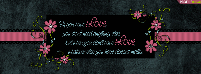 Quote About Love Facebook Cover for Timeline