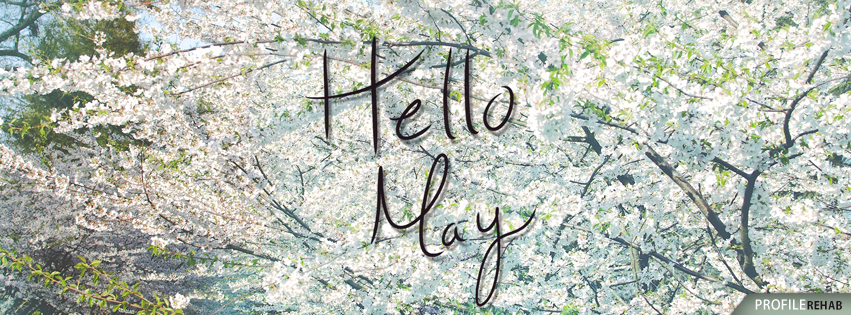 Hello May Pics - Hello May Facebook Covers - Hello May Pic