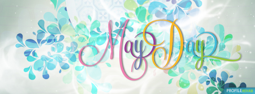 May Day Pictures - May Day Images Free - May Day Facebook Cover Preview