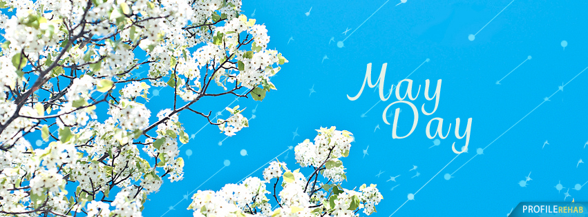 New May Day Images - Best May Day Photos - Mayday Facebook Cover