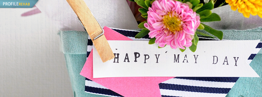 Happy Mayday Facebook Cover - Girly Mayday Photos - Cute May Day Pics Preview
