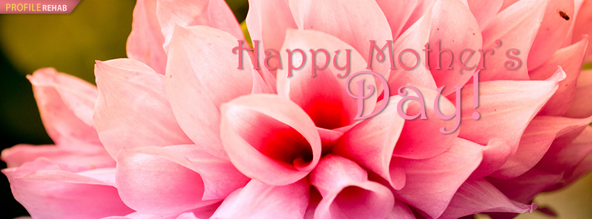 Happy Mothers Day Facebook Covers - Happy Mothers Day Pics - Happy Mothers Sayings