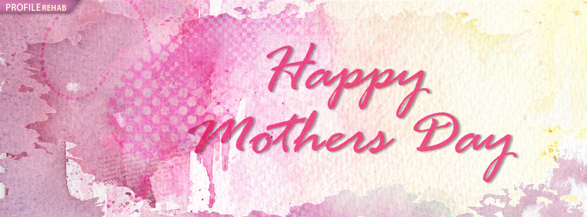 Happy Mothers Day Pics Facebook - Happy Mother Day Pic - Happy Mothers Day Sayings