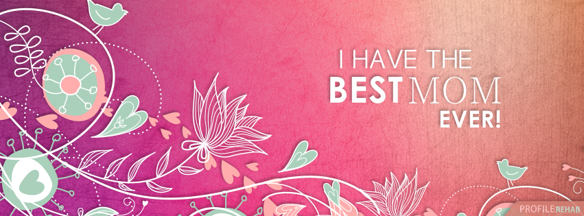 Loving Mothers Day Quotes for Mom - I Have the Best Mom Ever Quotes on Mothers Day