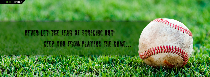 Baseball Quote about Life Facebook Cover