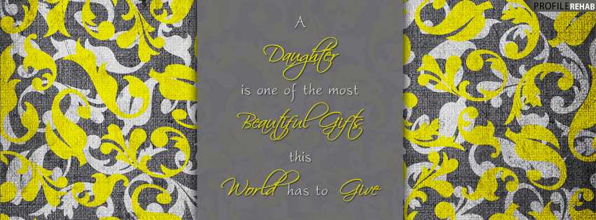 Daughter Quotes For Facebook: Daughters Quote Facebook Cover