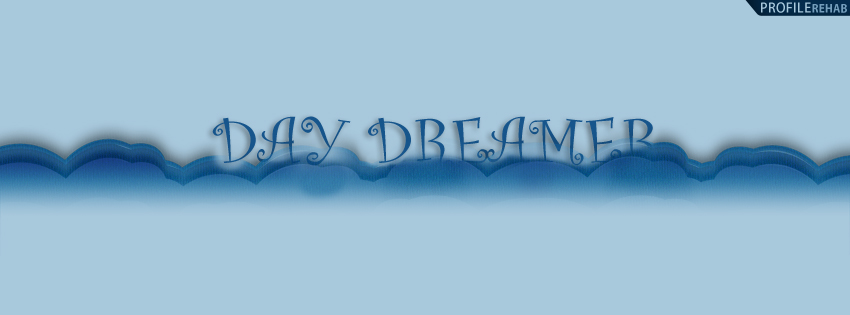 Day Dreamer Quote Facebook Cover
