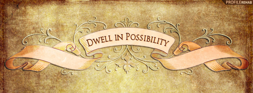 Dwell In Possibility Facebook Cover