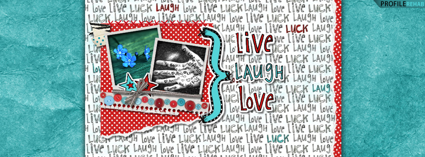 Live Laugh Love Quote Facebook Cover for Timeline