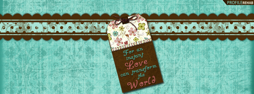 Love Quote Facebook Cover for Timeline - Best Valentines Quotes