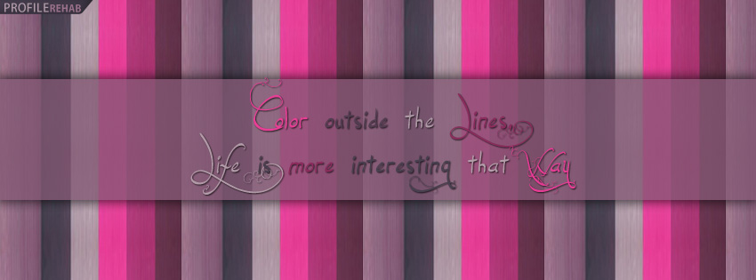Color Outside the Lines Quote Facebook Cover