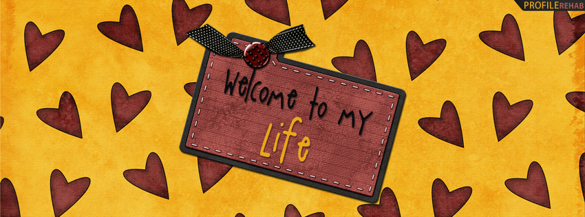 Welcome to My Life Facebook Cover for Timeline