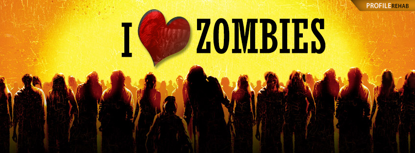 I love zombies Facebook Cover