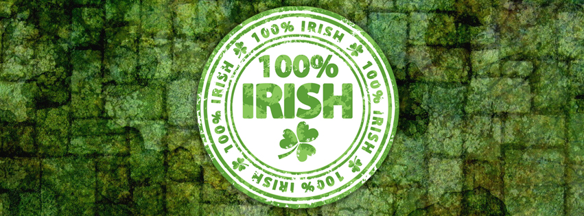 100% Irish Facebook Cover for St. Patricks Day - Saint Patrick Day Quotes
