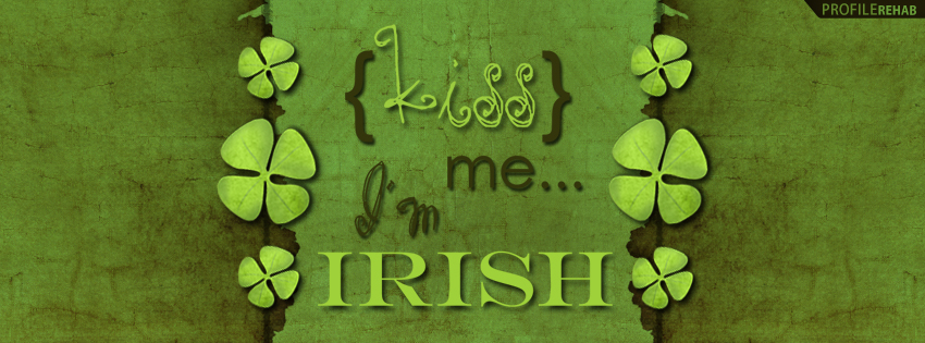 Kiss Me I'm Irish FB Cover Pictures - Short Irish Sayings Photos - St Patrick Image