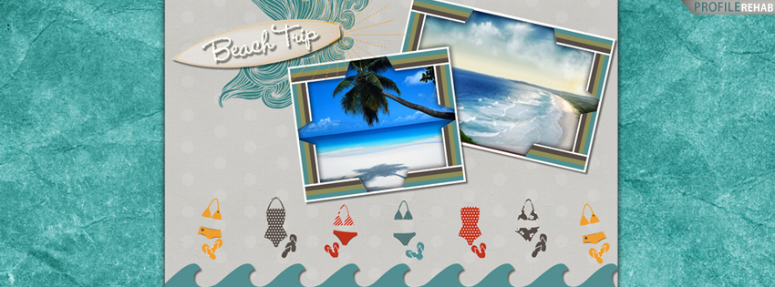 Beach Trip Quote Facebook Cover - Beach Themes for Facebook - Cute Beach Theme
