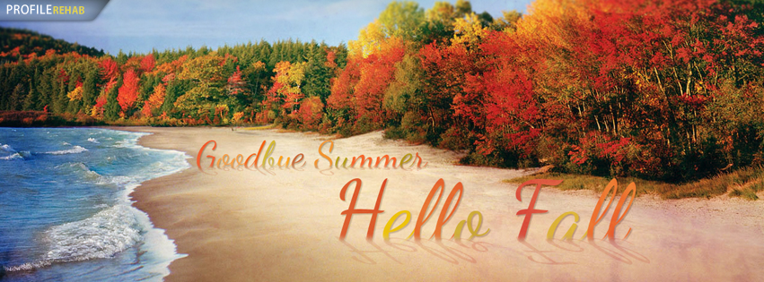 Goodbye Summer Hello Fall Pictures for Facebook Covers - Goodbye Summer Pictures Preview