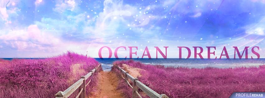 Beautiful Ocean Dreams Facebook Cover - Cool Ocean Facebook Banner