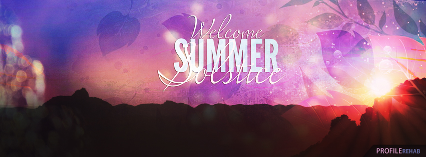 Welcome Summer Solstice Pics - Welcome Summer Solstice Pic  for Facebook