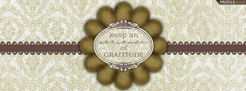 Keep an Attitude of Gratitude Facebook Cover - Thanksgiving Quotes and Images