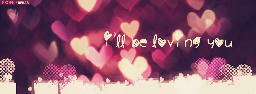 Free heart facebook covers for timeline cute love timeline covers ill be loving you love quotes for valentines valentine pictures romantic altavistaventures Images
