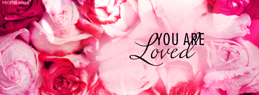Facebook Valentines with You are Loved Quote - Love Pictures